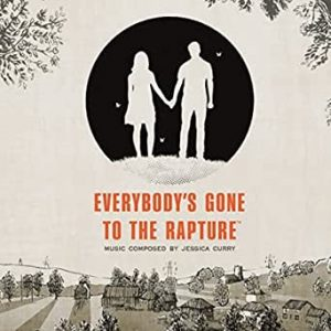EVERYBODY'SGONE TO THE RAPTURE