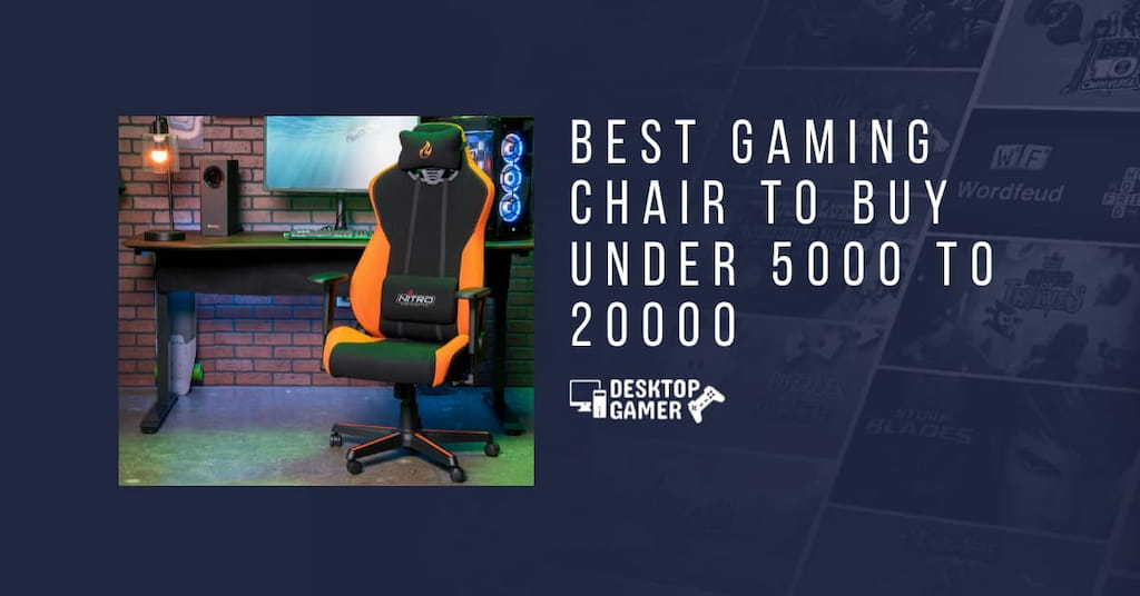 Best Gaming Chair To Buy Under 5000 To 20000