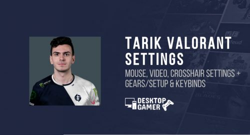 TARIK Valorant Settings: Gears, PC Setup & More