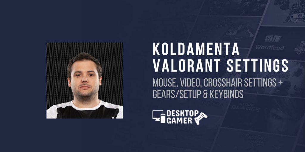 KOLDAMENTA Valorant Settings: Gears, PC Setup & More