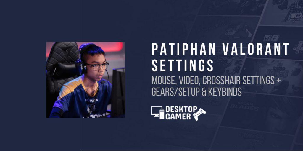 PATIPHAN Valorant Settings: Gears, PC Setup & More