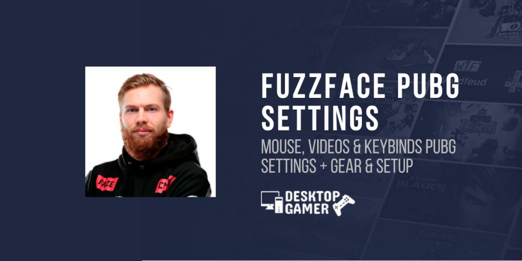 FuzzFace PUBG Settings - Mouse, Videos & Keybinds Pubg Settings + Gear & Setup