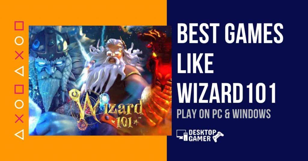 Best Games Like Wizard101 PC & Window