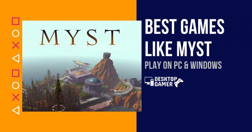 Best Games Like Myst For PC & Windows