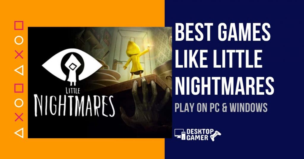 Best Games Like Little Nightmares For PC & Windows