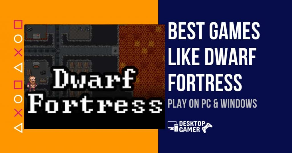 Best Games like Dwarf Fortress For PC & Windows