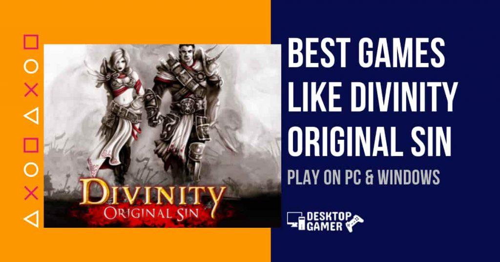 Best Games like Divinity Original Sin For PC & Windows