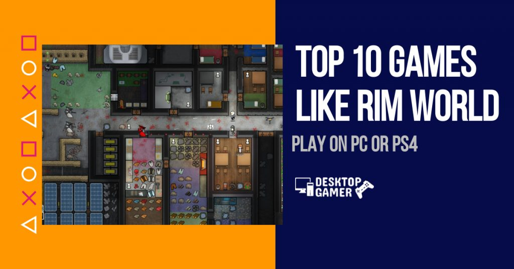 Top 10 Games like Rim world [year] – Play On PC or PS4