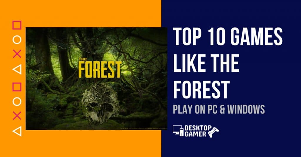 Top 10 Games Like The Forest For PC & Windows