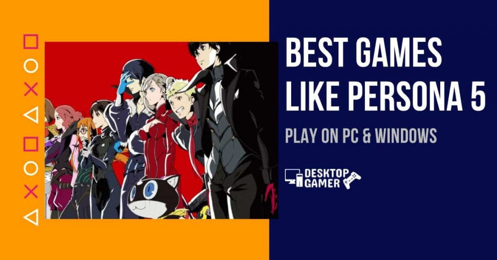 Best Games Like Persona 5 For PC & Windows