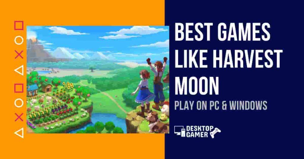 Best Games Like Harvest Moon For PC & Windows