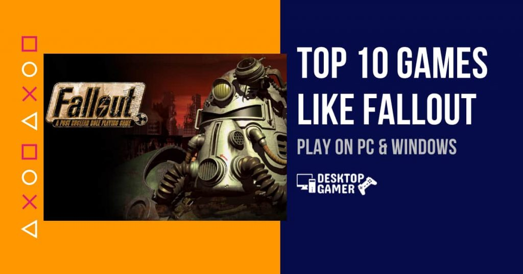 Top 10 Games Like Fallout For PC & Windows