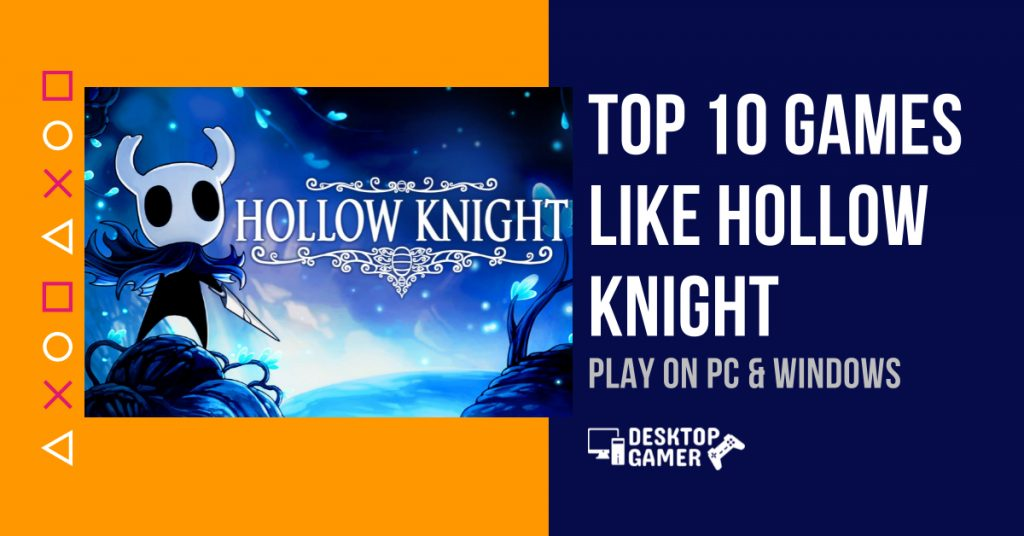 TOP 10 Games Like Hollow Knight For PC & Windows