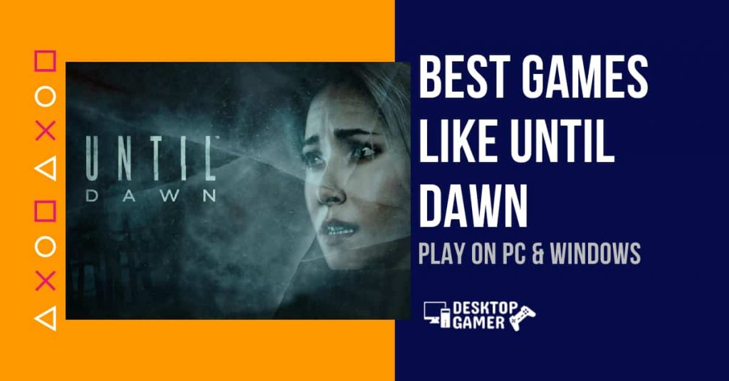 Best Games Like Until Dawn For PC & Windows
