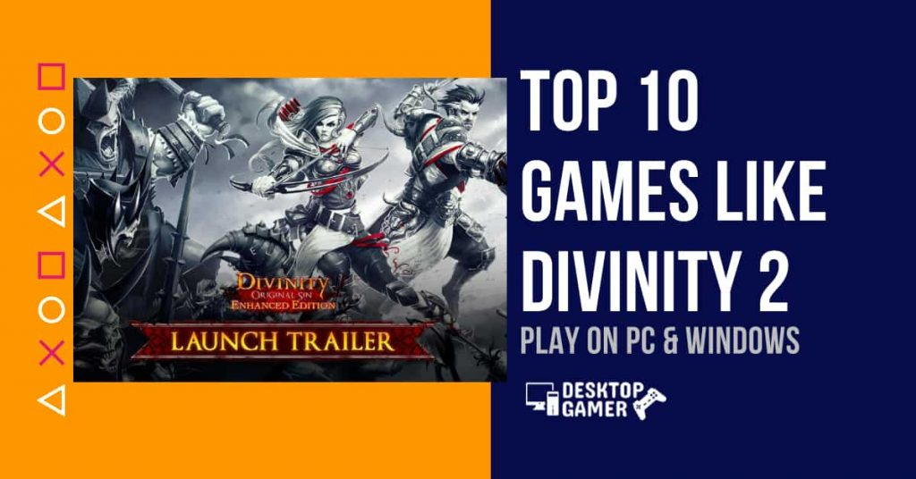 Top 10 Games Like Divinity 2 For PC & Windows