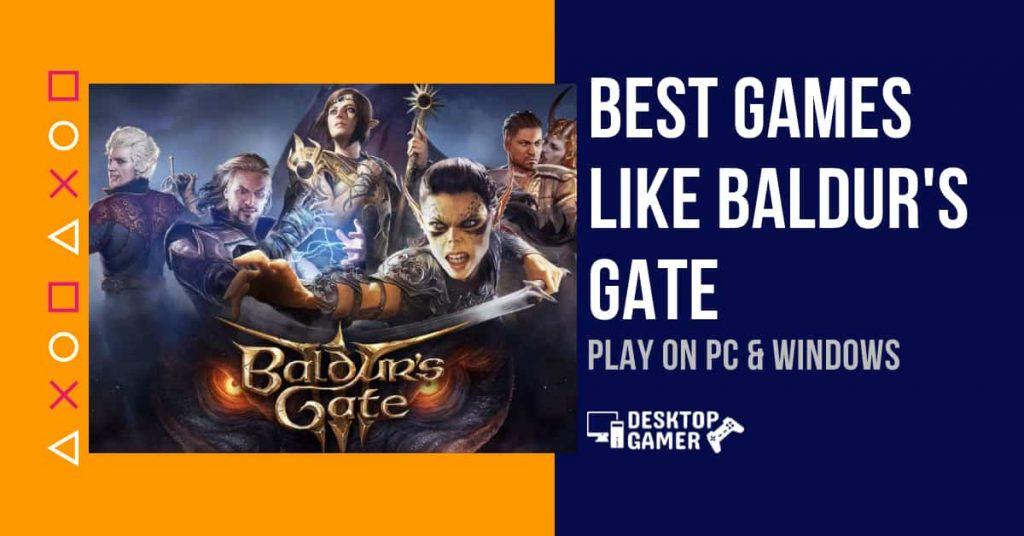 Best Games Like Baldur's Gate For PC & Windows
