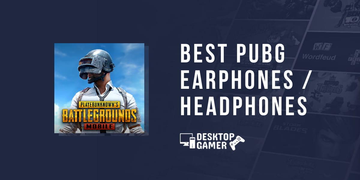 Best Earphones & Headphones For PUBG Game [Under 500-5000]